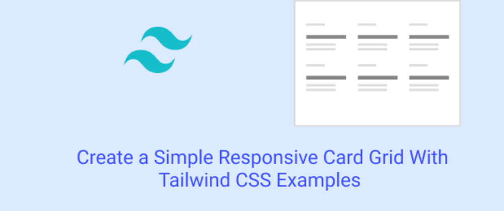 Cover image for  Create a Simple Responsive Card Grid With Tailwind CSS Examples