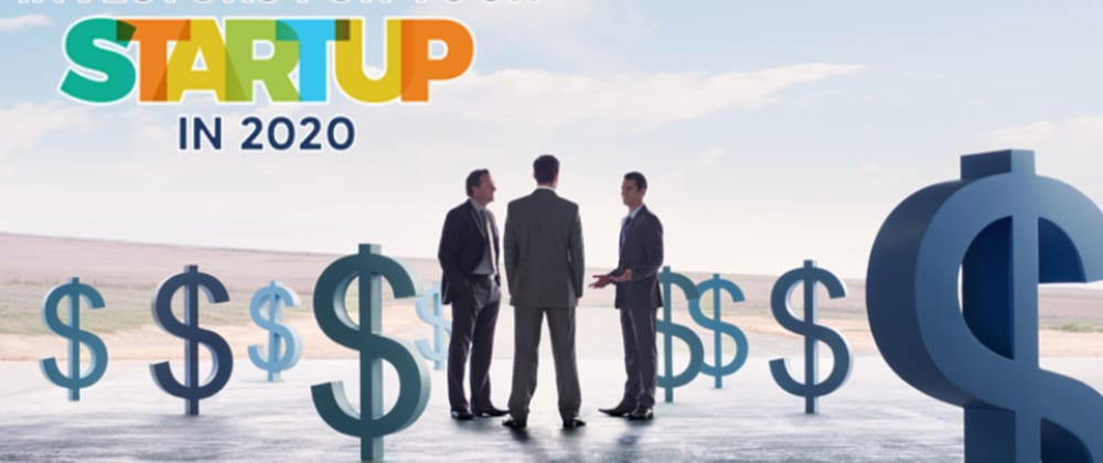 Cover image for Top Ways To Seek Investors For Your Startup In 2020