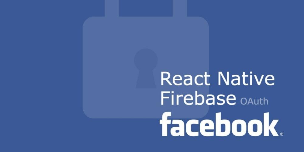 Facebook OAuth using Firebase in React Native - DEV Community