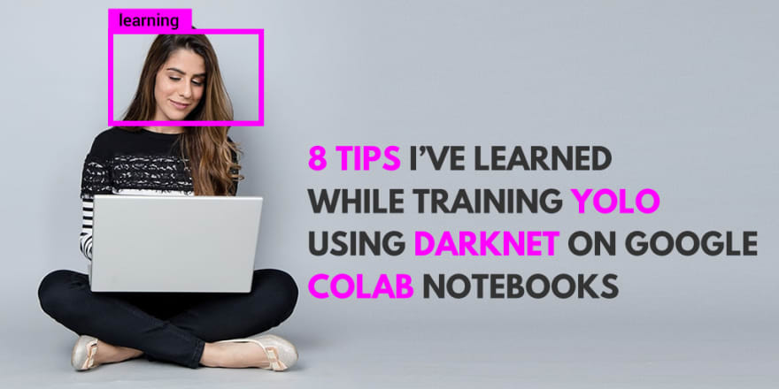 8 Tips For Google Colab Notebooks To Take Advantage Of Their