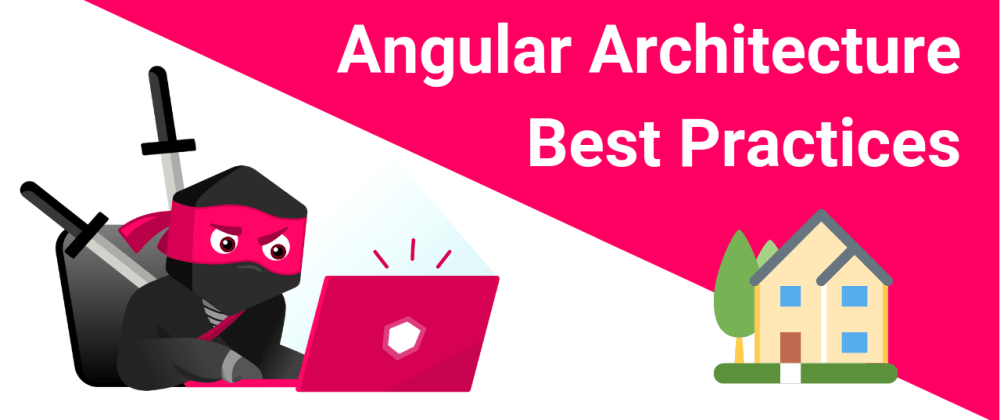 Cover image for Angular Architecture Patterns and Best Practices (that help to scale)