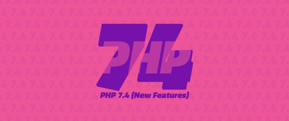 Cover image for The PHP 7.4 guide (new features)