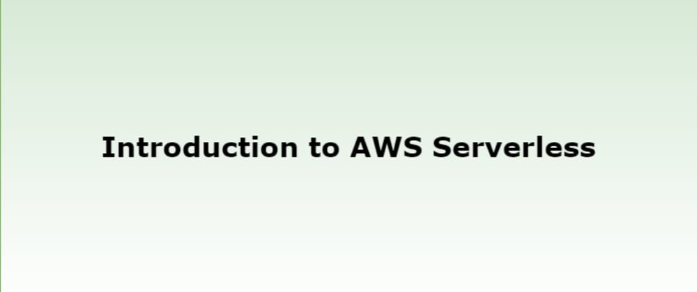 Cover image for Intro to web app using AWS Serverless Architecture