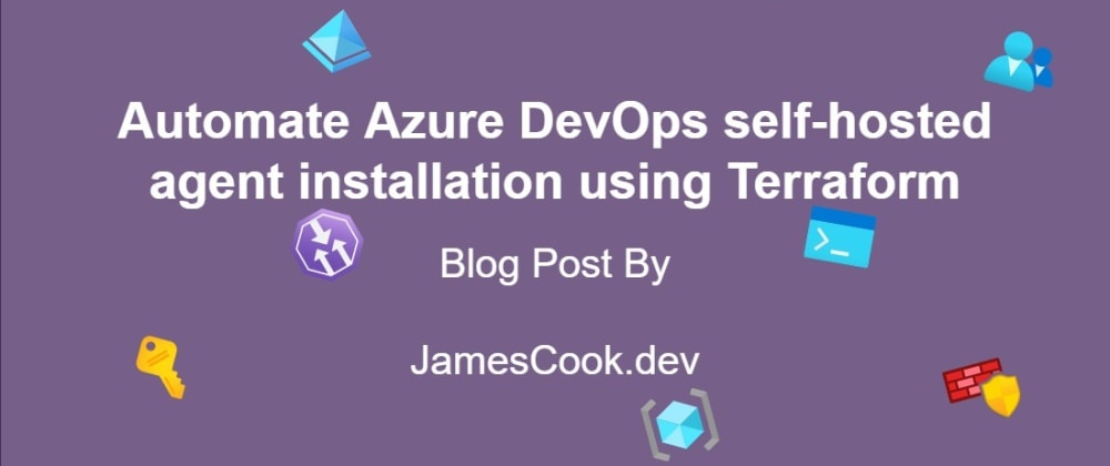 Cover image for Automate Azure DevOps self-hosted agent installation using Terraform