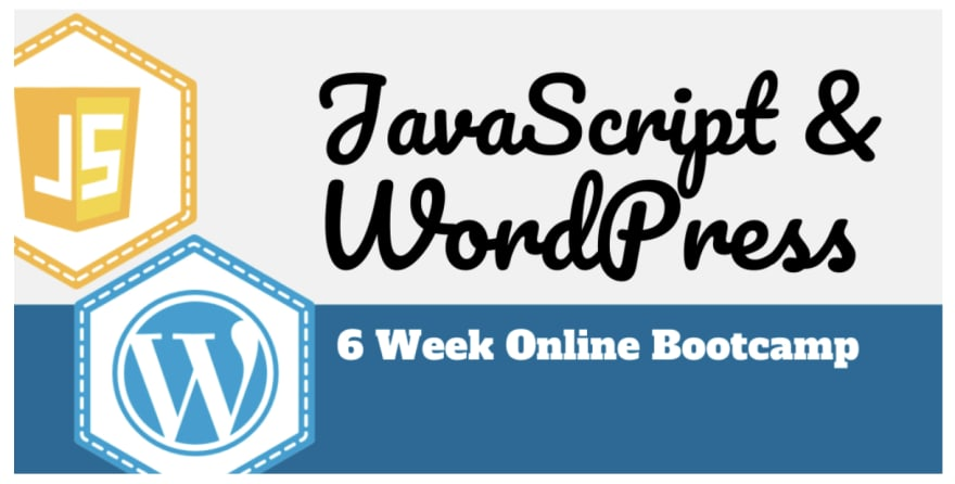 Graphic says, JavaScript and WordPress 6 week online bootcamp
