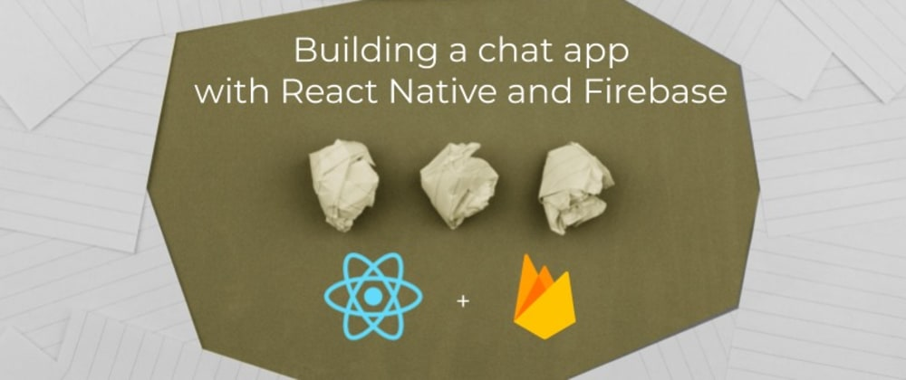 Cover image for Chat app with React Native 2 - Implement Email Authentication with react-native-firebase