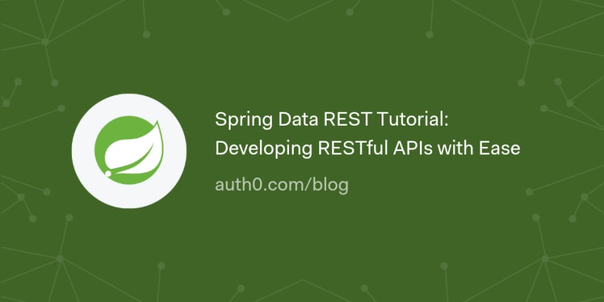 Spring Data REST Tutorial: Developing RESTful APIs with Ease