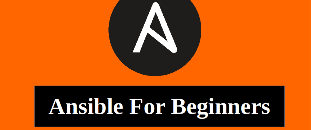 Cover image for Ansible for Beginner - Step by Step Full Guide