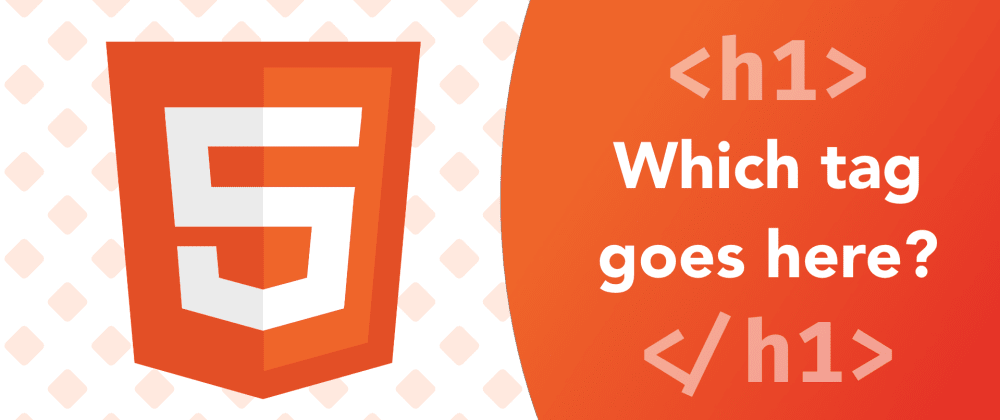 Cover image for HTML5 tags - how do they work, and which ones should I use?