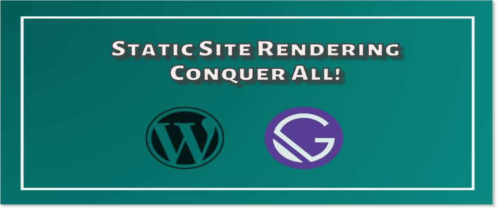 Cover image for Static Site Rendering Conquer All