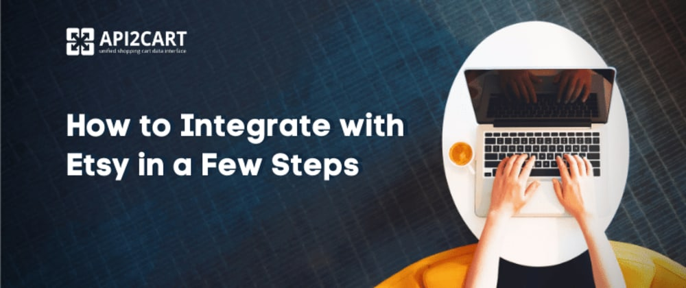 Cover image for How to Integrate with Etsy in a Few Steps