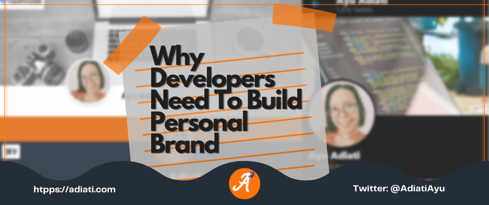 Cover image for Why Developers Need To Build Personal Brand