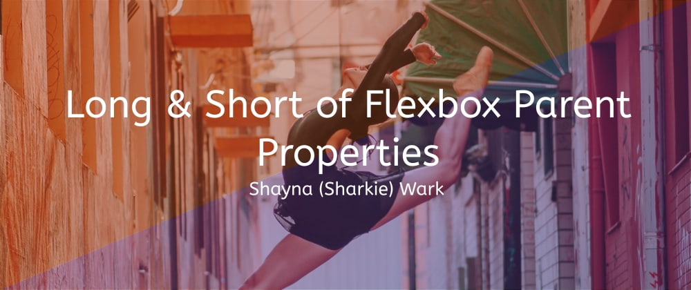 Cover image for The Long and Short of CSS Flexbox Container Properties