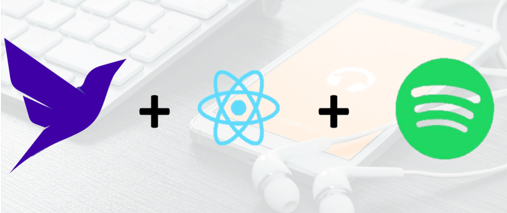Cover image for How to Build a Music Playlist with React, Spotify, and Fauna
