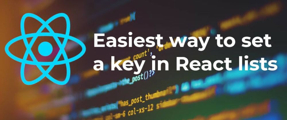 Cover image for Easiest way to set a key in React lists