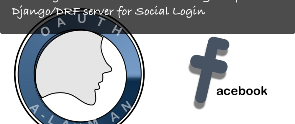 Cover image for Day 26 of #100DaysOfCode: [OAuth2.0] integrate ReactJS and Django with Social login (Facebook)