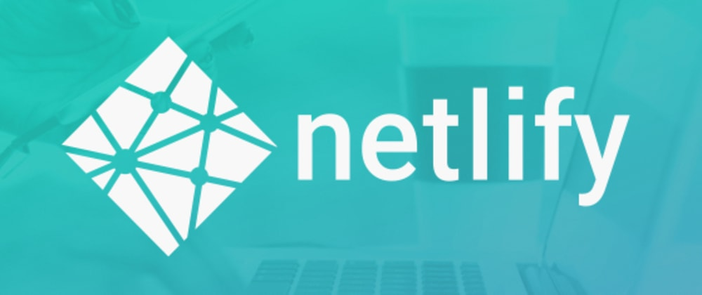 Cover image for 13 reasons why you should be using Netlify