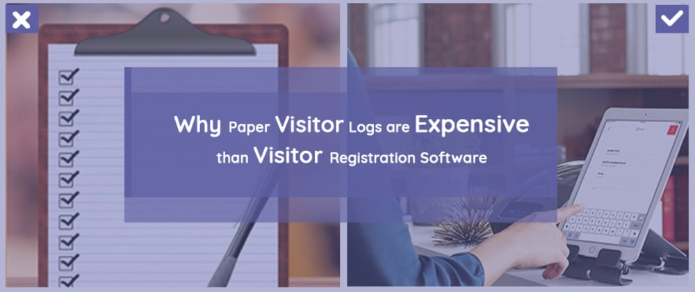 Cover image for Why Paper Visitor Logs are Expensive than Visitor Registration Software?
