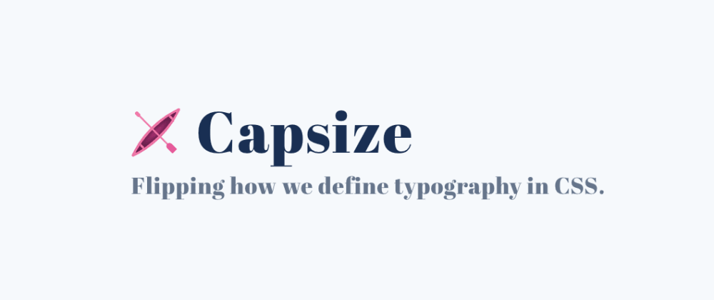 Cover image for Take Control of your Typography with Capsize