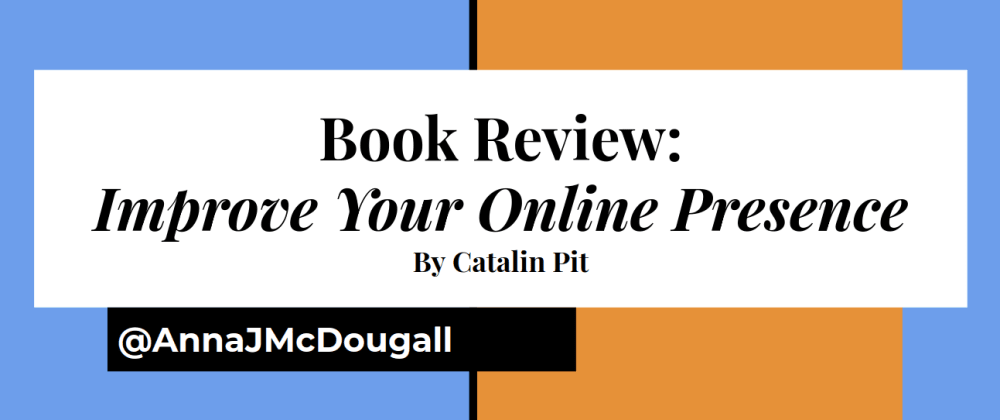 Cover image for Book Review: Improve Your Online Presence, by Catalin Pit