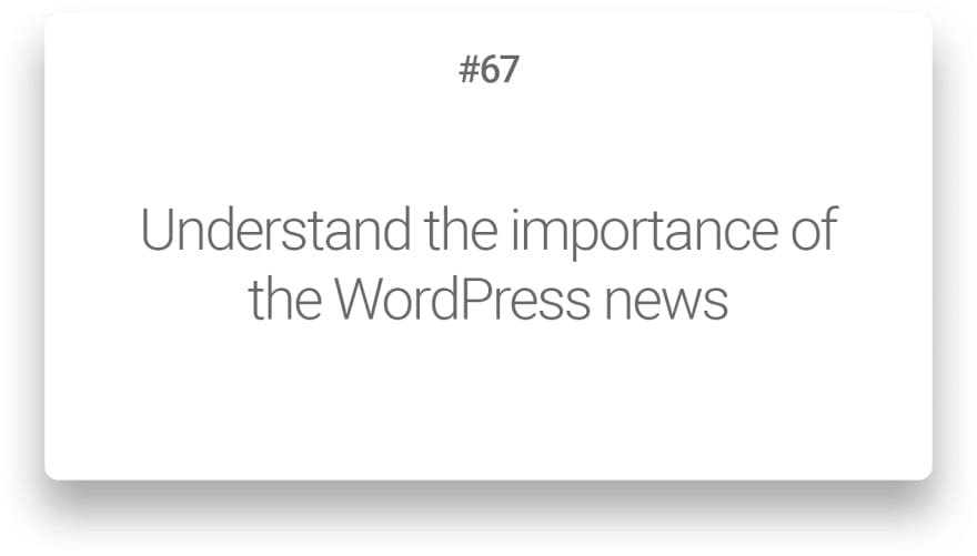 Understand the importance of the WordPress news