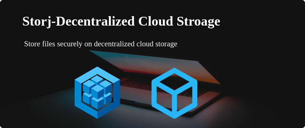 Cover image for Store your files securley in decentralized cloud storage