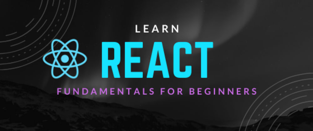 Cover image for How To Learn React in 2020 👩💻