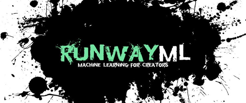 Cover image for RunwayML - Next Generation Machine Learning for Creators