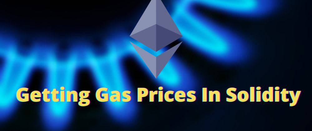 Cover image for Getting Gas Prices In Solidity
