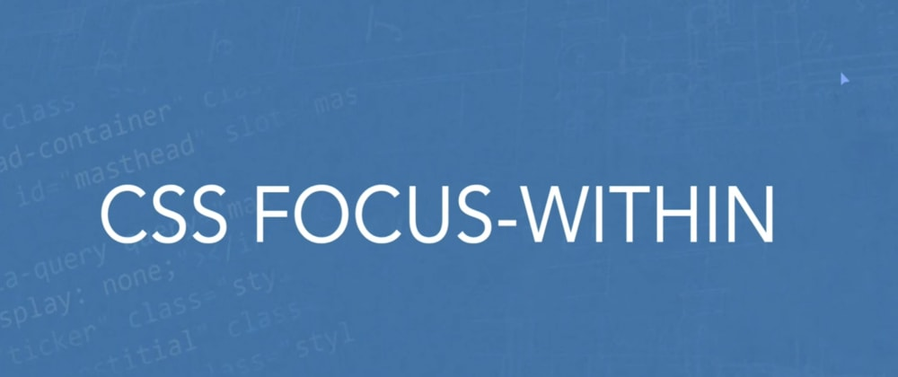 Cover image for CSS Focus Within