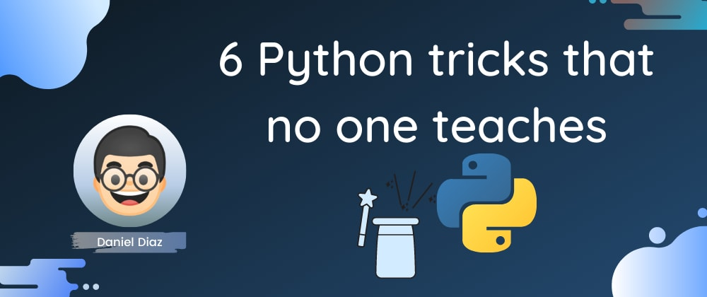 Cover Image for 6 Python Tips & Tricks that no One Teaches 🚀🐍