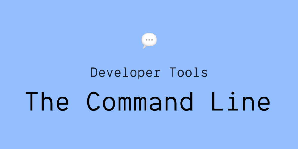 Developer Tools: The Command Line - DEV Community 👩 💻👨 💻