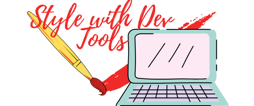 Cover image for Style with the Dev Tools: Part 1 - Positioning