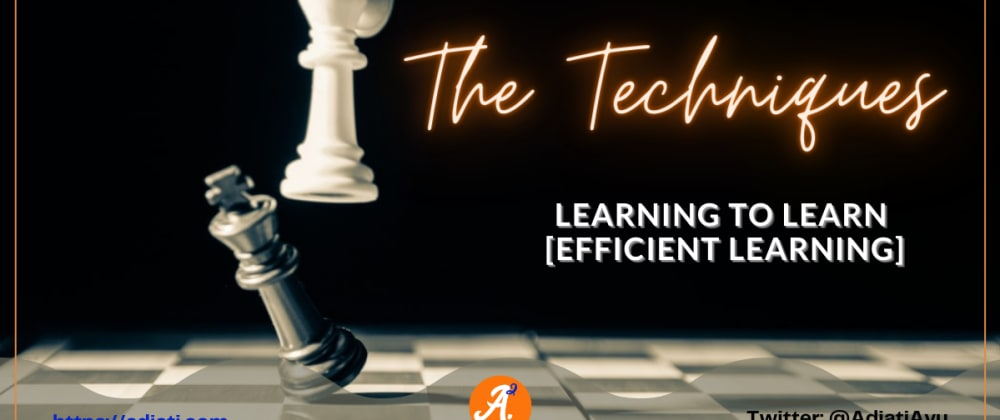 Cover image for Learning To Learn [Efficient Learning]: The Techniques