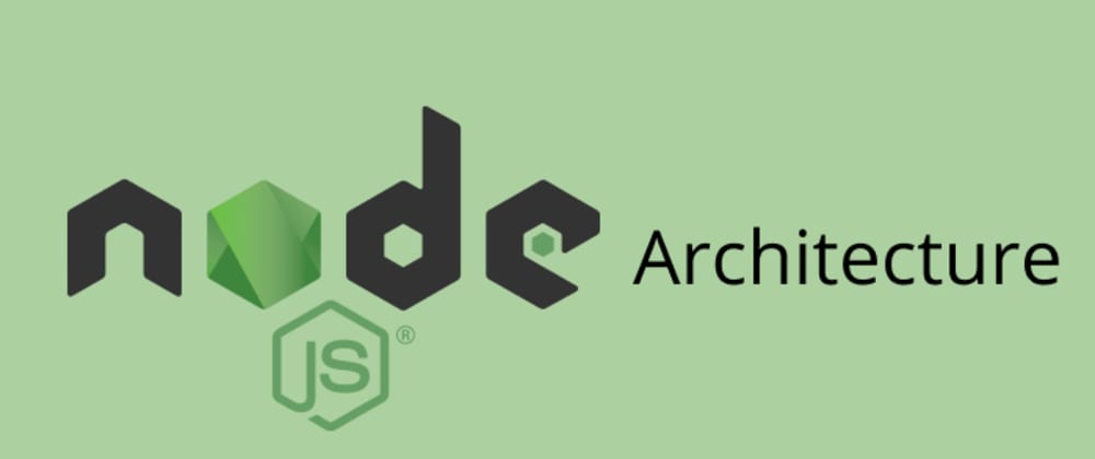 Cover image for How to Architect a Node.Js Project from Ground Up?