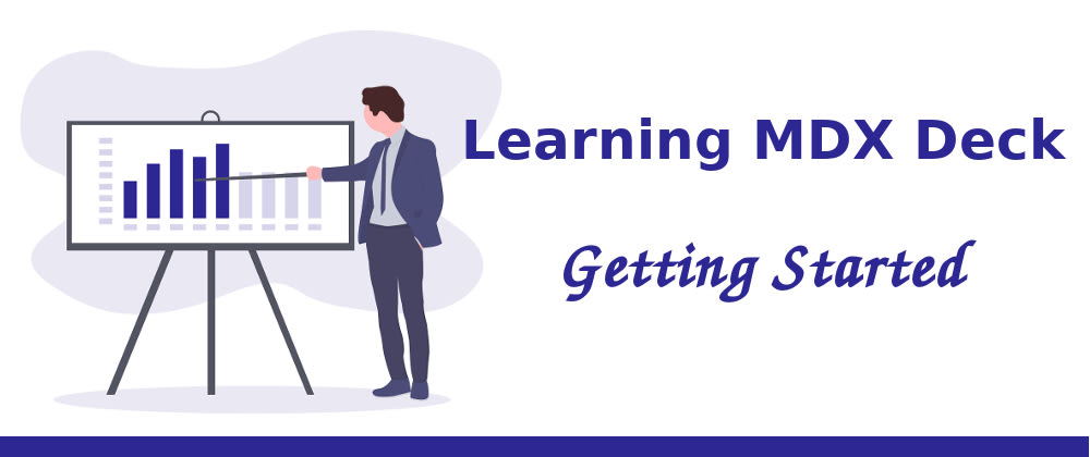 Cover image for Learning MDX Deck: Getting Started