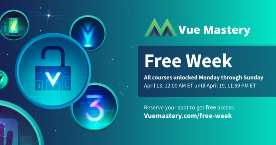 Vue Mastery Free Week banner. From April 13, 12:00 AM ET until April 19 11:59 PM ET