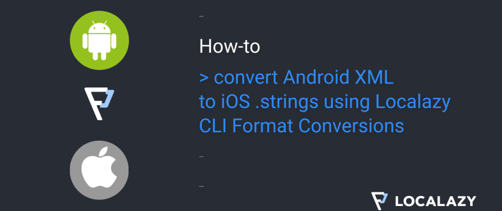 Cover image for How to convert Android XML to iOS .strings using Localazy