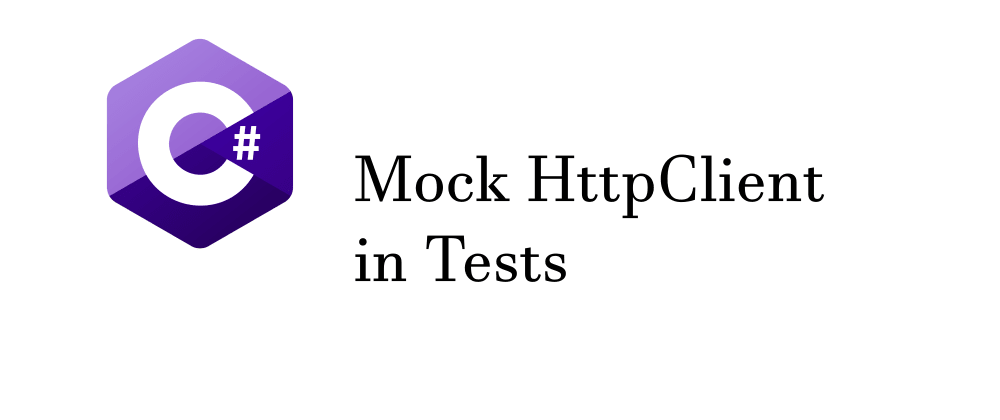 Cover image for How to test HttpClient with Moq in C#