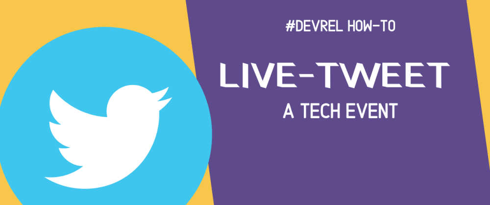 Cover image for How to live-tweet a tech event