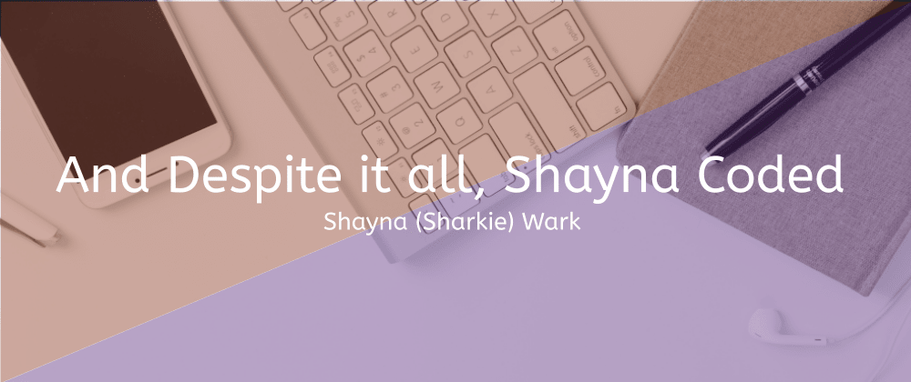 Cover image for And Despite It All, Shayna Coded