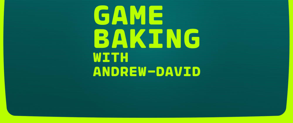 Cover image for Game Baking: A One-Game-A-Month Extravaganza!