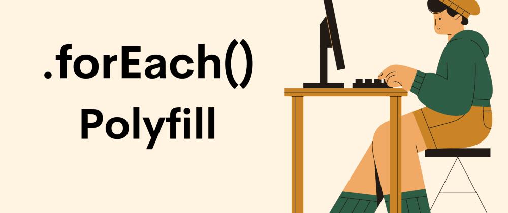 .forEach() Polyfill