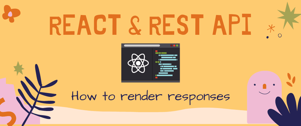 Cover image for React & REST API: How to render responses