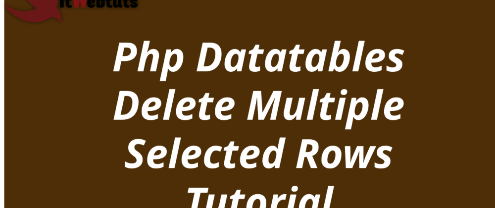 Cover image for Php Datatables Delete Multiple Selected Rows Tutorial