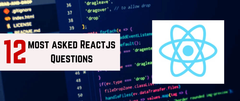 Cover image for 12 Most Asked ReactJS Questions
