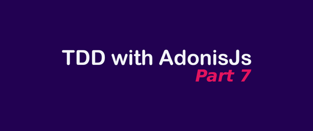 Cover image for TDD course with AdonisJs - 7. Moderators