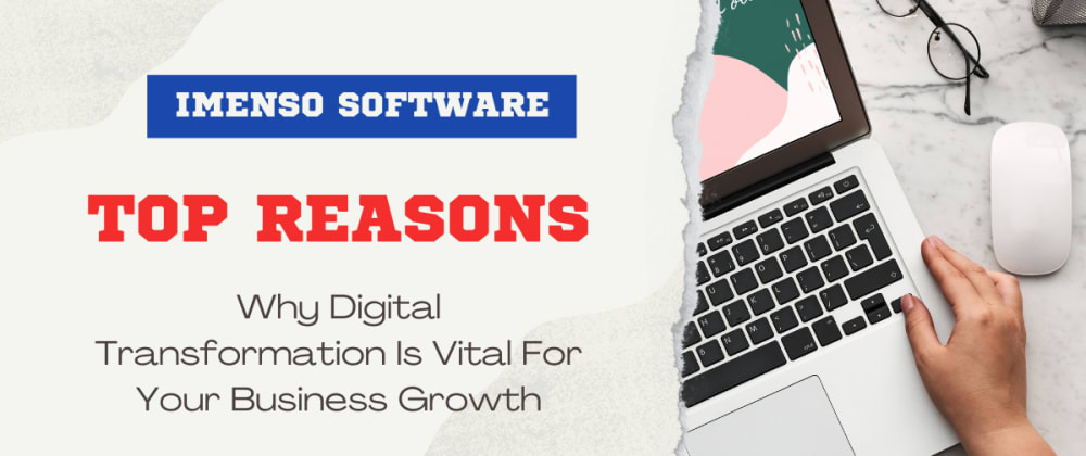 Cover image for Top Reasons Why Digital Transformation Is Vital For Your Business Growth