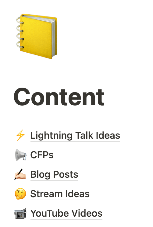 """Screenshot of a Notion page that reads """"Content: Lightning Talk Ideas, CFPs, Blog Posts, Stream Ideas, YouTube Videos"""""""