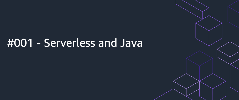 Cover image for 📰 AWS Compiled #001 - Serverless and JAVA